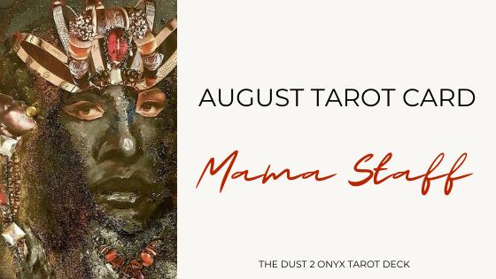 Mama Staff – August Tarot Card (Dust II Onyx)